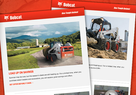 If I ever am lucky enough to purchase a skid steer loader, I will buy Bobcat.  I was able to help set up emails as well as design ads for social media. #1 and #3 are Facbook ads. #2- Animated Google display ads.